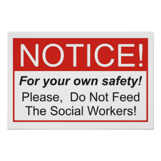 Do Not Feed The Social Workers! Poster