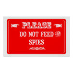 Do Not Feed The Spies Print