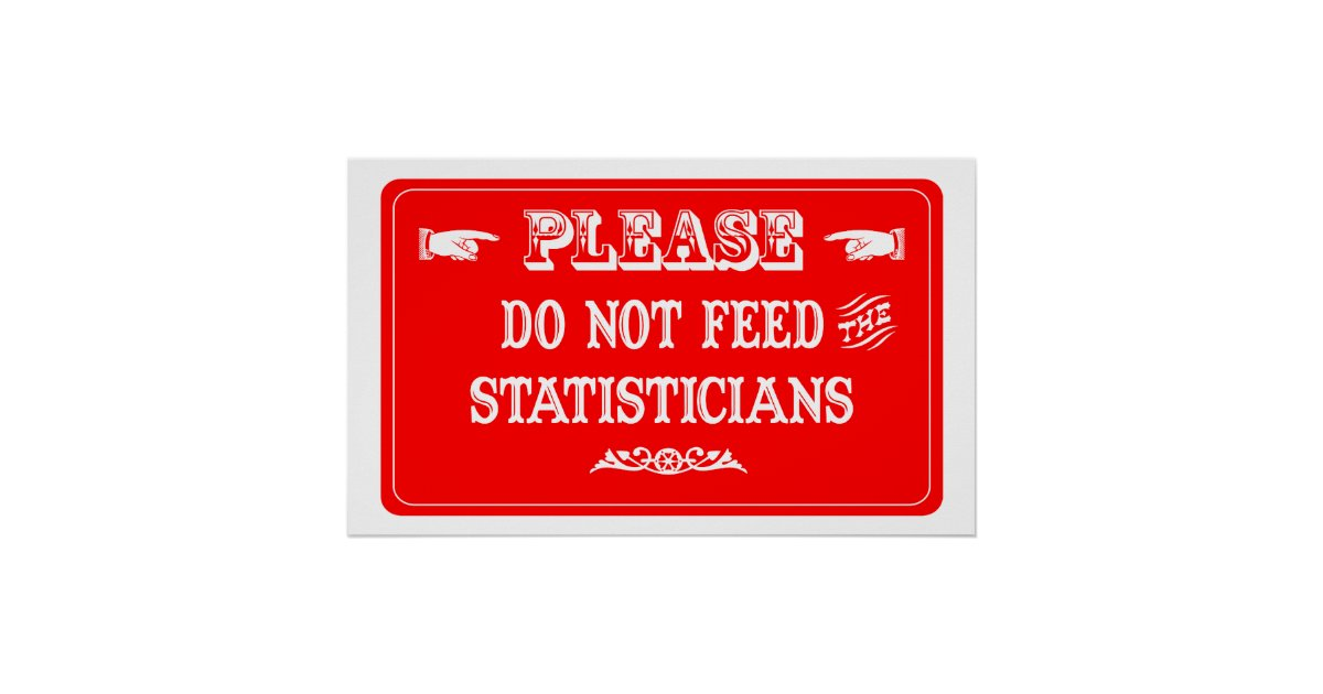 Do Not Feed The Statisticians Posterco.uk