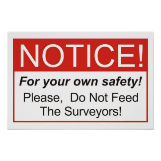 Do Not Feed The Surveyors! Poster