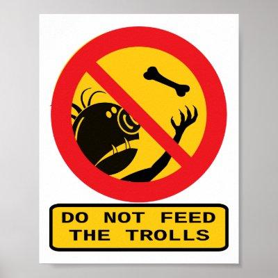 do_not_feed_the_trolls_poster-r6c237c4fe22345939a0f15e8d840ebb5_gs0_400.jpg
