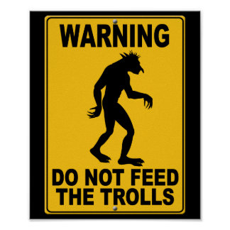 Do Not Feed the Trolls Posters