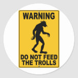 Do Not Feed the Trolls Round Sticker
