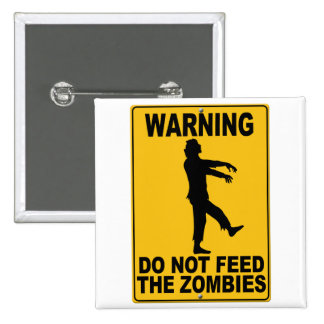Do Not Feed the Zombies 15 Cm Square Badge