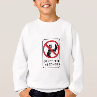 Do not feed the Zombies! clothing Sweatshirt
