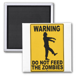 Do Not Feed the Zombies Magnet