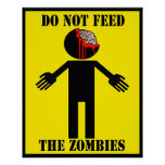 """""""DO NOT FEED THE ZOMBIES"""" poster Angry Johnny"""