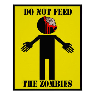 DO NOT FEED THE ZOMBIES poster Angry Johnny