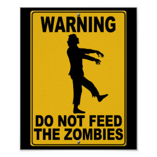 Do Not Feed the Zombies Print