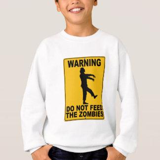 Do Not Feed the Zombies Sweatshirt