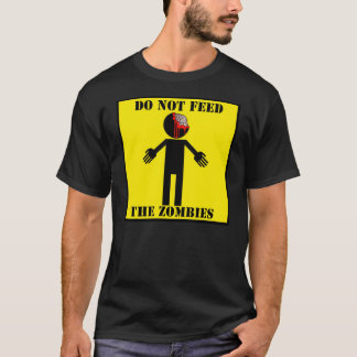 """DO NOT FEED THE ZOMBIES"" T-Shirt"