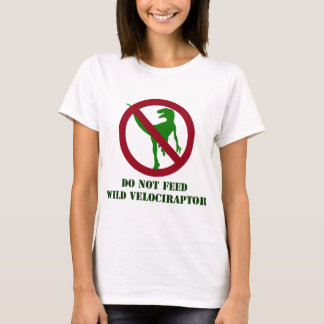 Do Not Feed Wild Velociraptor T-Shirt