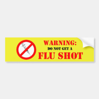 Do Not Get A Flu Shot Bumper Sticker