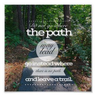 Do not go where the path.. photo print
