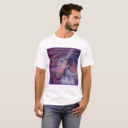 Do Not Judge - Men With Fibromyalgia T-Shirt