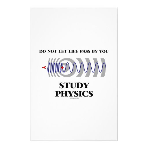 Do Not Let Life Pass By You Study Physics Customized Stationery