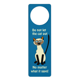 Do Not Let the Cat Out Funny Siamese Cat Door Sign