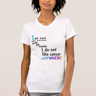 Do not like cancer T-Shirt