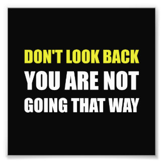 Do Not Look Back Photo Print
