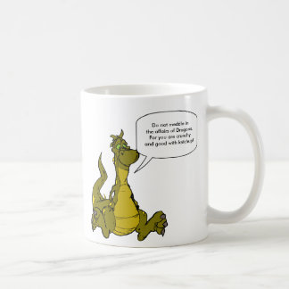 Do not meddle in the affairs of Dragons. Coffee Mug