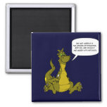 Do not meddle in the affairs of Dragons. Square Magnet