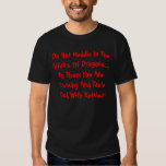 Do Not Meddle In The Affairs Of Dragons... Tshirt