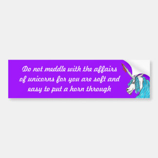 do not meddle with unicorns bumper sticker