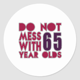 Do Not Mess With 65 Year Olds Round Sticker