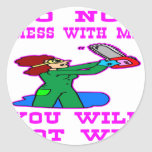 Do Not Mess With Me You Will Not Win Sticker