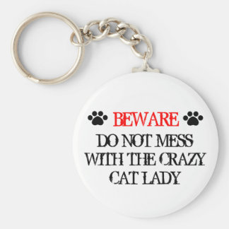 Do Not Mess with the Crazy Cat Lady Basic Round Button Key Ring