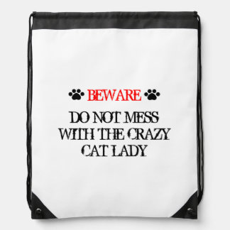 Do Not Mess with the Crazy Cat Lady Drawstring Bag