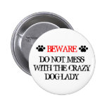 Do Not Mess with the Crazy Dog Lady 6 Cm Round Badge