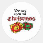 Do Not Open Until Christmas Round Sticker