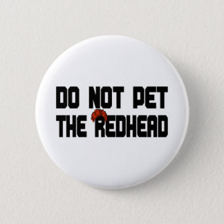 Do Not Pet The Redhead (w/ Wig) 6 Cm Round Badge