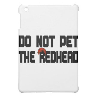 Do Not Pet The Redhead (w/ Wig) iPad Mini Cover