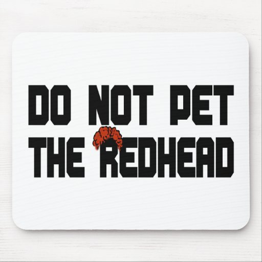 Do Not Pet The Redhead (w/ Wig) Mouse Pads