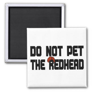 Do Not Pet The Redhead (w/ Wig) Square Magnet