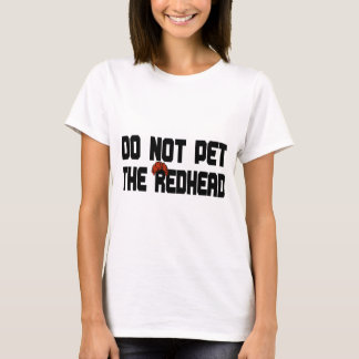 Do Not Pet The Redhead (w/ Wig) T-Shirt
