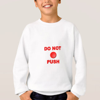 Do Not Push Button Sweatshirt