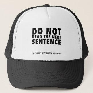Do Not Read The Next Sentence T-Shirt Trucker Hat