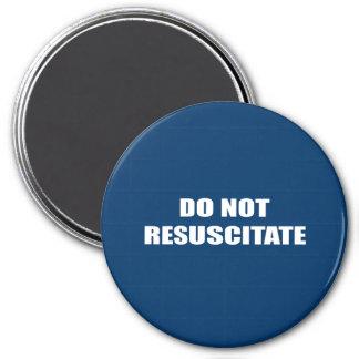 Do Not Resuscitate Fridge Magnets