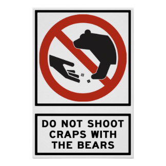Do Not Shoot Craps with the Bears Highway Sign Print