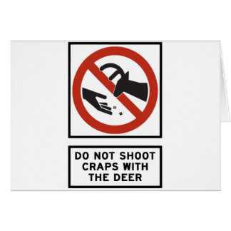 Do Not Shoot Craps with the Deer Highway Sign Card