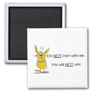 Do not start with me square magnet