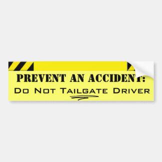 Do Not Tailgate Driver, Prevent an Accident Bumper Sticker
