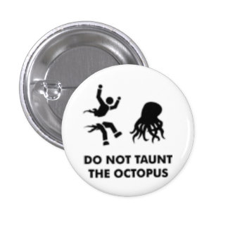 Do Not Taunt the Octopus 3 Cm Round Badge
