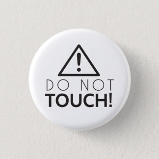 Do Not Touch 3 Cm Round Badge