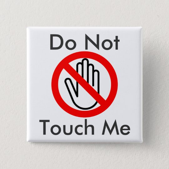 Do Not Touch Me 15 Cm Square Badge