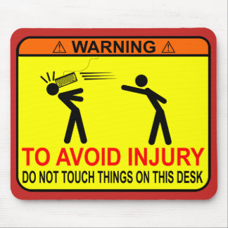 Do Not Touch Things On This Desk! Mouse Mat