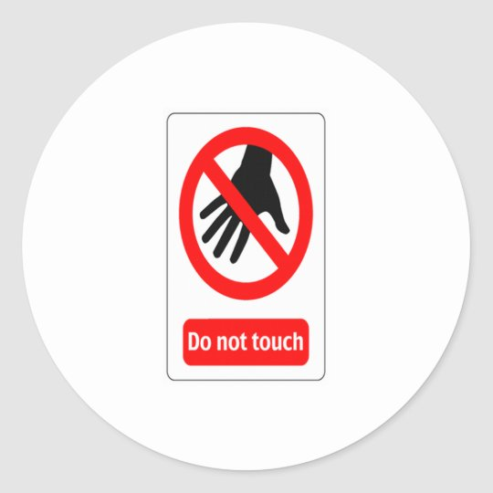 Do Not Touch warning sign Classic Round Sticker
